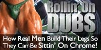 Rollin' On Dubs: How Real Men Build Their Legs So They Can Be Sittin' On Chrome.