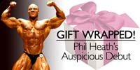 Gift Wrapped - Phil Heath's Auspicious Debut!