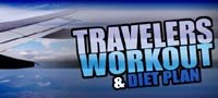 Traveler's Workout And Diet Plan!