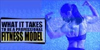 What It Takes To Be A Professional Fitness Model.