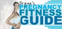Bryna's Pregnancy Fitness Guide - Part Two!
