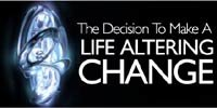 The Decision To Make A Life Altering Change.