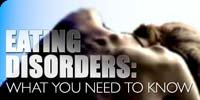Eating Disorders - What You Need To Know.