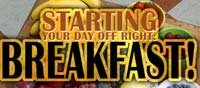 Starting Your Day Off Right: Breakfast!
