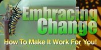Embracing Change: How To Make It Work For You!