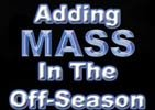 Adding Mass In The Off-Season