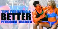 Tips For Being A Better Personal Trainer!