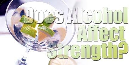 Does Alcohol Effect Strength? Bodybuilding.com