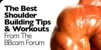 The Best Shoulder Building Tips And Workouts!
