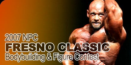 2007 NPC Fresno Classic Bodybuilding and Figure Contest