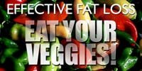 Effective Fat Loss: Eat Your Veggies!