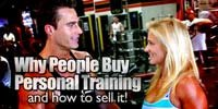 Why People Buy Personal Training, And How To Sell It.