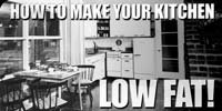 How To Make Your Kitchen Low Fat!