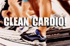 Clean Cardio!
