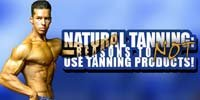Natural Tanning: Reasons To Not Use Tanning Products!