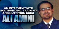 An Interview With Bodybuilding Training And Nutrition Guru, Ali Amini.