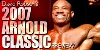 David Robson's 2007 Arnold Classic Preview.