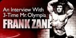 An Interview With Three-time Mr. Olympia Frank Zane.