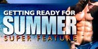Get Ready For Summer Super Feature.