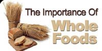 The Importance Of Whole Foods!