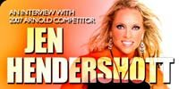 An Interview With 2007 Arnold Competitor, Jen Hendershott!