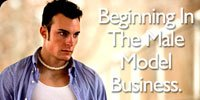 Beginning In The Male Model Business!