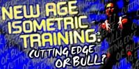 New Age Isometric Training.