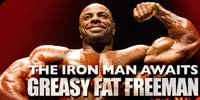 The Iron Man Awaits Greasy Fat Freeman!