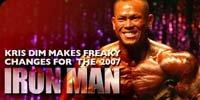 Kris Dim Makes Freaky Changes For 2007 Iron Man!