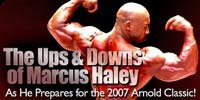 The Ups & Downs Of Marcus Haley As He Prepares For The 2007 Arnold Classic!