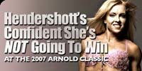 Hendershott's Confident She's Not Going To Win At The 2007 Arnold Classic!