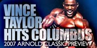 2007 Arnold Preview - Vince Taylor Hits Columbus!