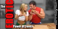 The Erotic Power Of Food.