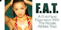 F.A.T. - A First Hand Experience With The Female Athlete Triad.