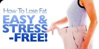 How To Lose Fat - Easy & Stress-Free!