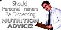 Should Personal Trainers Be Dispensing Nutrition Advice.