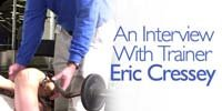 An Interview With Trainer Eric Cressey!