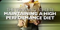 The Traveling Athlete - Maintaining A High Performance Diet!