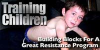 Training Children: Building Blocks For A Great Resistance Program!