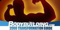 2007 Bodybuilding.com Transformation Guide!