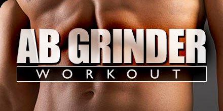Ab Grinder Workout!