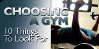 Choosing A Gym - 10 Things To Look For!