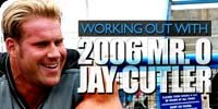Working Out With 2006 Mr. O Jay Cutler!