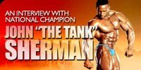 An Interview With National Champion, John 'The Tank' Sherman.