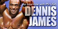 An Interview With Mr. USA Dennis James!