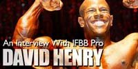 An Interview With IFBB Pro, David Henry.