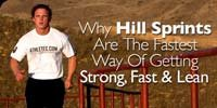 Why Hill Sprints Are The Fastest Way Of Getting Strong, Fast, And Lean.