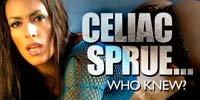 Celiac Sprue... Who Knew?