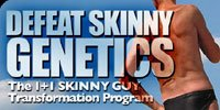 Defeat Skinny Genetics!