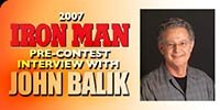 Pre-Contest Interview With John Balik.